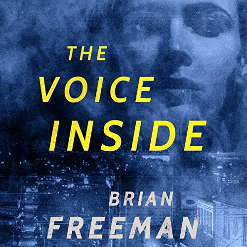 The Voice Inside     Frost Easton, Book 2              By:                                                                                                                                 Brian Freeman                               Narrated by:                                                                                                                                 Joe Barrett                      Length: 9 hrs and 54 mins     407 ratings     Overall 4.4