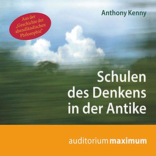 Schulen des Denkens in der Antike                   Autor:                                                                                                                                 Anthony Kenny                               Sprecher:                                                                                                                                 Uve Teschner                      Spieldauer: 1 Std. und 8 Min.     3 Bewertungen     Gesamt 5,0