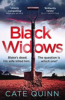 Black Widows: Blake's dead. His wife killed him. The question is . . . which one? by [Cate Quinn]
