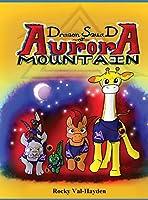 The Dragon Squad of Aurora Mountain
