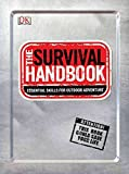 The Survival Handbook: Essential Skills for Outdoor Adventure