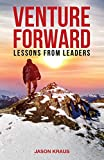 Venture Forward: Lessons from Leaders