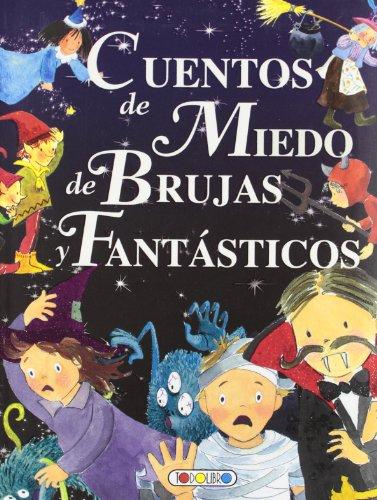 Cuentos de miedo, de brujas y fantásticos (Mis primeros libros)