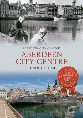Aberdeen City Centre Through Time (English Edition)
