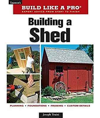 Building a Shed (Taunton's Build Like a Pro)