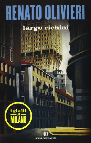 Largo Richini. I gialli di Milano