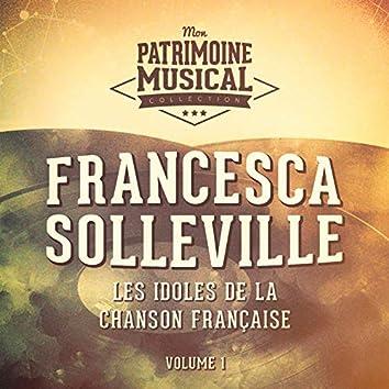 Les idoles de la chanson française : francesca solleville, vol. 1
