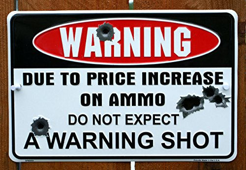 HANGTIME Warning Due to Price Increase on Ammo Do Not Expect a Warning Shot 8' X12' Metal Sign...