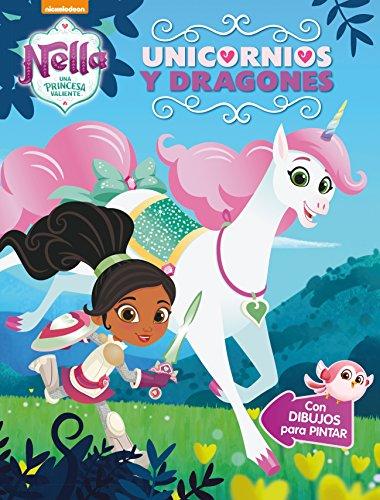 Unicornios y dragones (Nella, una princesa valiente. Actividades): Con dibujos para pintar