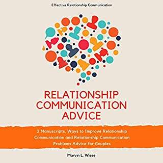 Relationship Communication Advice: 2 Manuscripts, Ways to Improve Relationship Communication and Relationship Communication Problems Advice for Couples cover art