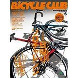 BiCYCLE CLUB (バイシクルクラブ)2020年6月号 No.422(ノウハウ満載 行くぞ最長距離! 日帰りソロチャレンジ)[雑誌]
