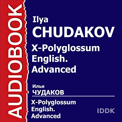 X-Polyglossum English. Advanced [Russian Edition] audiobook cover art