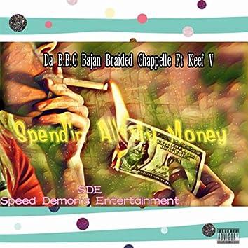 Spendin' All My Money (feat. Keef V)