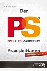 Der PreSales Marketing Praxisleitfaden: XING erfolgreich nutzen Taschenbuch