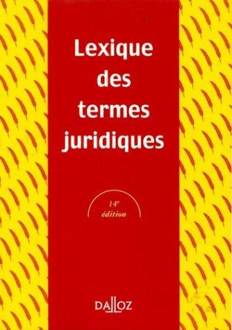 Lexique des termes juridiques - 14e éd.