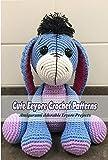 Cute Eeyore Crochet Patterns: Amigurumi Adorable Eeyore Projects: Eeyore Crochet Projects (English Edition)
