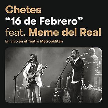 16 De Febrero (Chetes 20 Live)