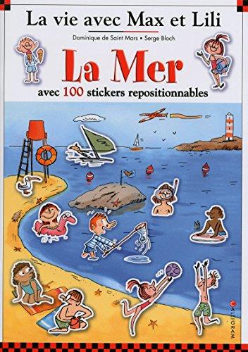 La mer - La vie avec Max et Lili - avec 100 stickers repositionnables