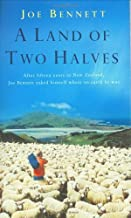 A Land of Two Halves: An Accidental Tour of New Zealand by Joe Bennett (3-May-2005) Paperback