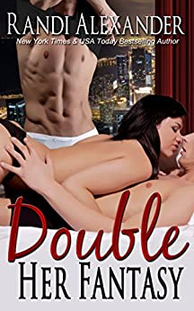 Double Her Fantasy (Double Seduction Book 1) by [Randi Alexander]