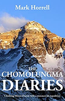 The Chomolungma Diaries: Climbing Mount Everest with a commercial expedition (Footsteps on the Mountain Diaries) by [Mark Horrell]