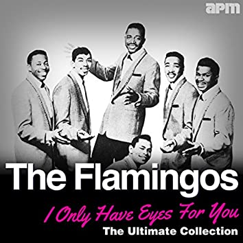 I Only Have Eyes For You - The Ultimate Collection