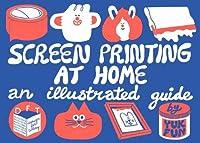 Screenprinting at Home