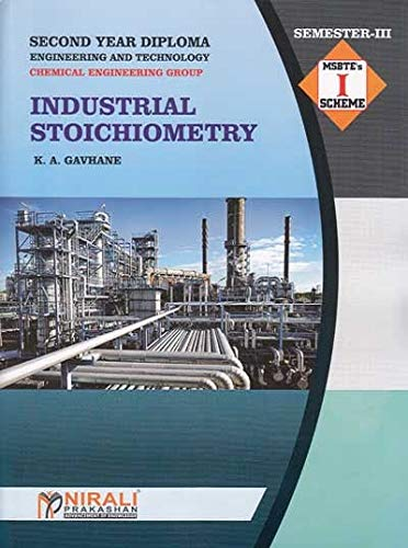 INDUSTRIAL STOICHIOMETRY - For Diploma in Chemical Engineering - As per MSBTE's I Scheme Syllabus - Second Year (SY) Semester 3 (III)