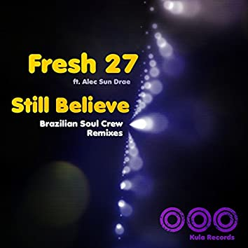 Still Believe (Brazilian Soul Crew Remixes)