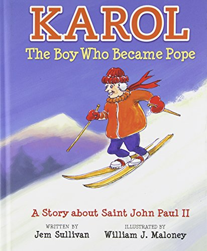 Karol, the Boy Who Became Pope: A Story about Saint John Paul II