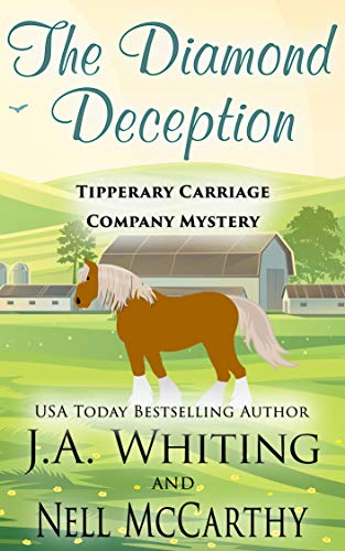 The Diamond Deception (Tipperary Carriage Company Mystery Book 2) by [J A Whiting, Nell McCarthy]