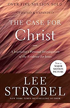 The Case for Christ  A Journalist s Personal Investigation of the Evidence for Jesus  Case for .. Series