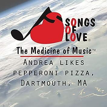 Andrea Likes Pepperoni Pizza, Dartmouth, Ma