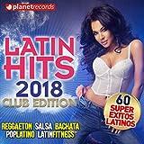 LATIN HITS 2018 - Reggaeton, Salsa, Bachata, Pop Latino, Latin Fitness (60 Super Exitos Latinos - Club Edition)