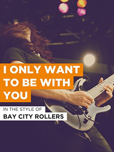 """I Only Want To Be With You im Stil von \""""Bay City Rollers\"""""""