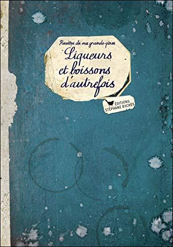 LIQUEURS ET BOISSONS DAUTREFOIS