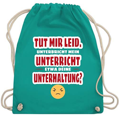 Shirtracer Lehrer - Emoticon - Tut mir Leid, unterbricht mein Unterricht etwa deine Unterhaltung - Unisize - Türkis - abschiedsgeschenk lehrerin - WM110 - Turnbeutel und Stoffbeutel aus Baumwolle