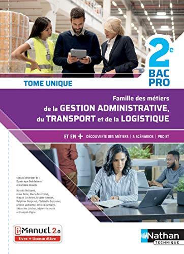 Famille des métiers de la gestion administrative du transport de la logistique 2de Bac pro: Tome unique
