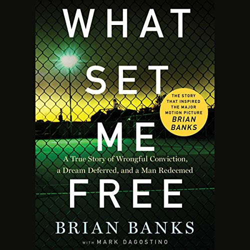 What Set Me Free     (The Story That Inspired the Major Motion Picture Brian Banks)              By:                                                                                                                                 Brian Banks                               Narrated by:                                                                                                                                 Brian Banks                      Length: 9 hrs and 30 mins     Not rated yet     Overall 0.0
