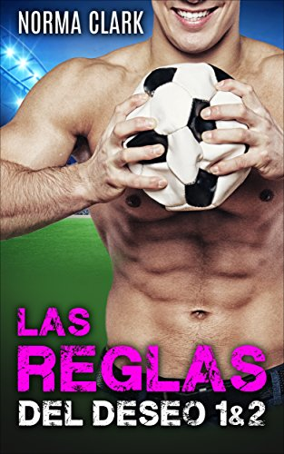 Las Reglas Del Deseo 1&2: Romance Deportivo