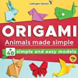 Origami - Animals made simple: +40 simple and easy models. Vol.1: full-color step-by-step book for beginners (kids & adults)
