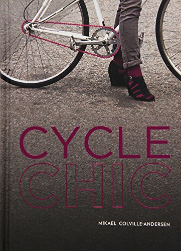 Cycle chic. Pedalando con stile. Ediz. illustrata