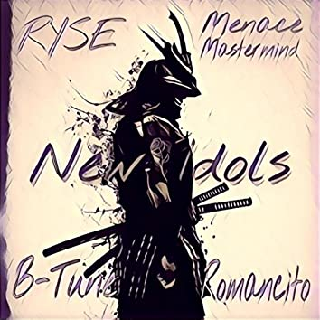 New Idols (feat. Menace Mastermind, B-Tune & Romancito)