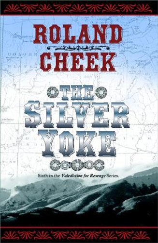 Book: The Silver Yoke (Valediction For Revenge) by Roland Cheek