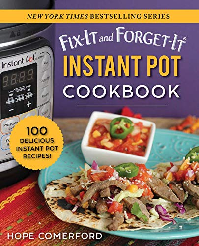 Fix-It and Forget-It Instant Pot Cookbook: 100 Delicious Instant Pot Recipes!