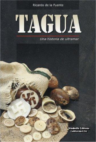 TAGUA. Una historia de ultramar (Spanish Edition)