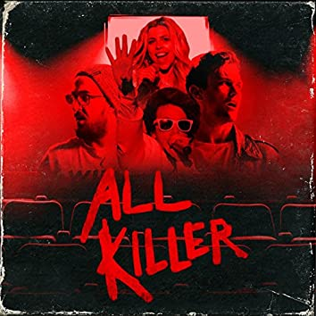 All Killer (Original Motion Picture Soundtrack) [feat. the Cast of All Killer]
