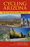 Cycling Arizona: The Statewide Road Biking Guide