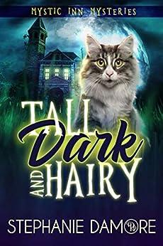 Tall, Dark & Hairy (Mystic Inn Mysteries Book 1) by [Stephanie Damore, Peach Plains Paranormal]