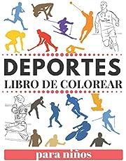 DEPORTES LIBRO DE COLOREAR Para Niños: fútbol baloncesto tenis hockey atletismo natación y muchos más